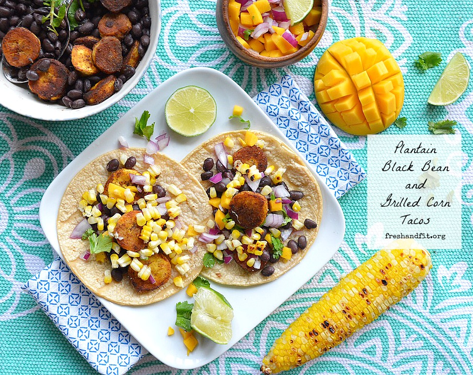 Plantain Black bean and grilled corn tacos freshandfit