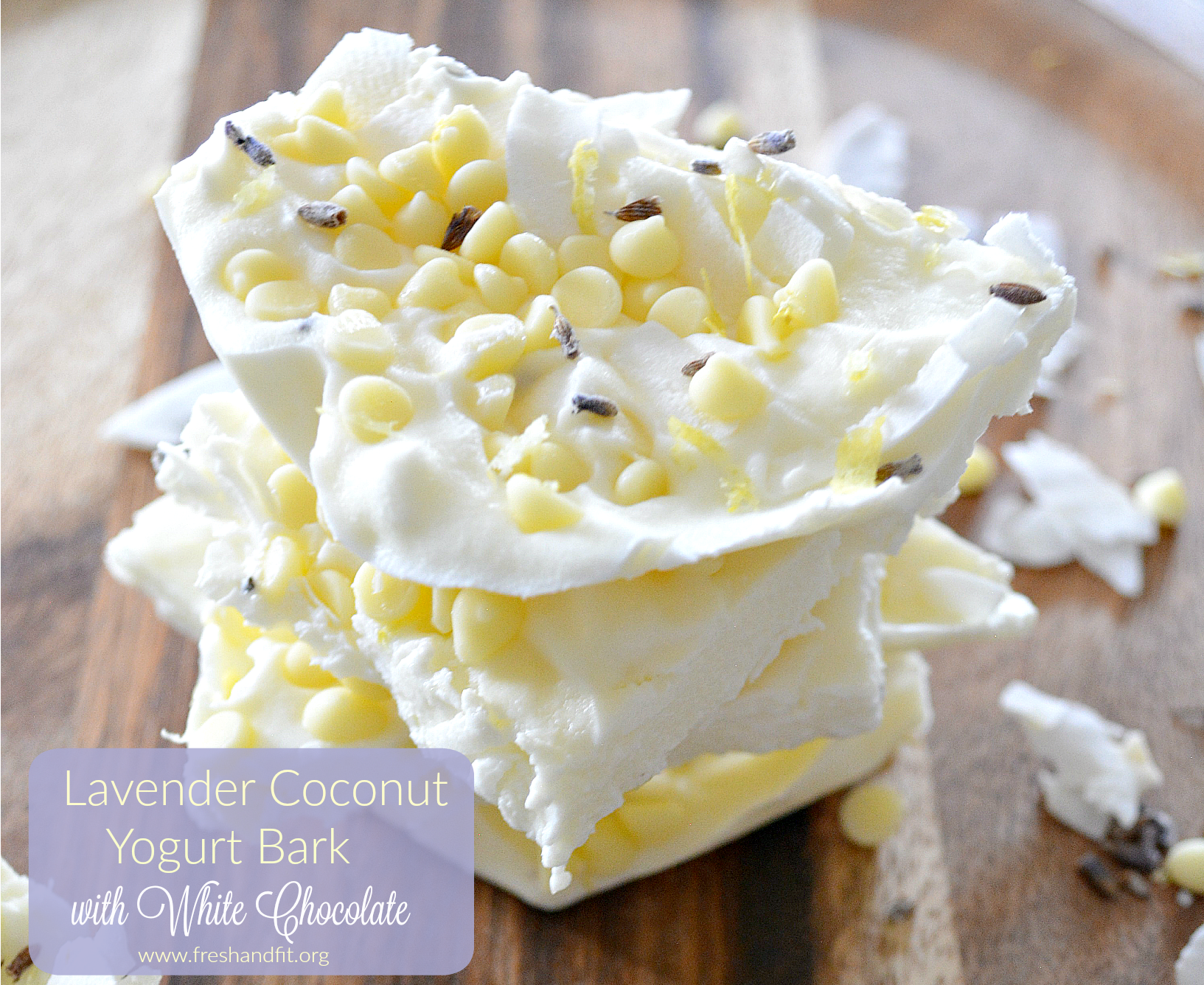 Lavender Coconut Yogurt Bark with White Chocolate - Fresh and Fit